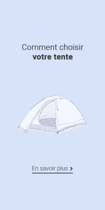 Comment choisir la meilleure tente?